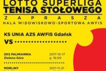 """KS UNIA AZS AWFiS Gdańsk zaprasza na mecze """"LOTTO SUPERLIGI"""" tenisa stołowego"""