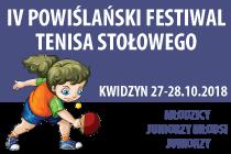IV Powiślański Festiwal Tenisa Stołowego KWIDZYN 2018
