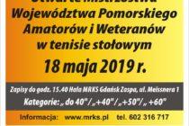 Mistrzostwa Województwa Pomorskiego Amatorów i Weteranów 18 maja 2019 r. (sobota) – Hala MRKS Gdańsk ul. Meissnera 1 – zapisy do godz. 15.40 – początek gier 16.15