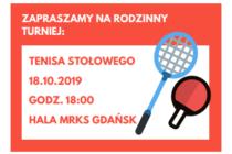 """Rodzinny turniej tenisa stołowego """"Rodzinne Rakiety"""" – 18 października (piątek) godz.18. Hala MRKS Gdańsk ul. Meissnera 1"""